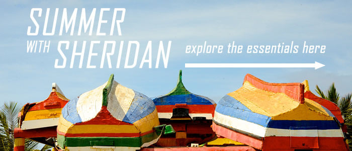 Summer with Sheridan, explore the essentials here