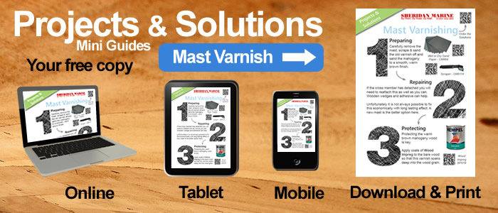 Projects & Solutions Mini Guides -  Mast Varnishing Projects & Solutions, available online, on tablets, on mobiles and for download.